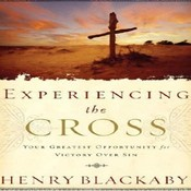 Experiencing the Cross: Your Greatest Opportunity for Victory over Sin, by Henry Blackaby