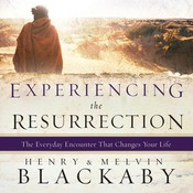 Experiencing the Resurrection: The Everyday Encounter That Changes Your Life Audiobook, by Henry Blackaby