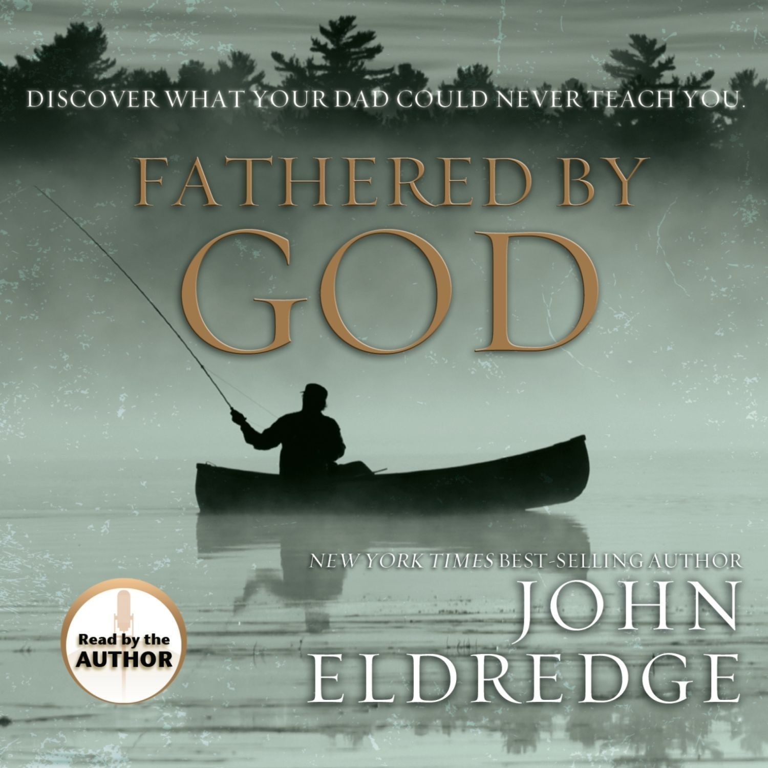 Printable Fathered By God: Discover What Your Dad Could Never Teach You Audiobook Cover Art