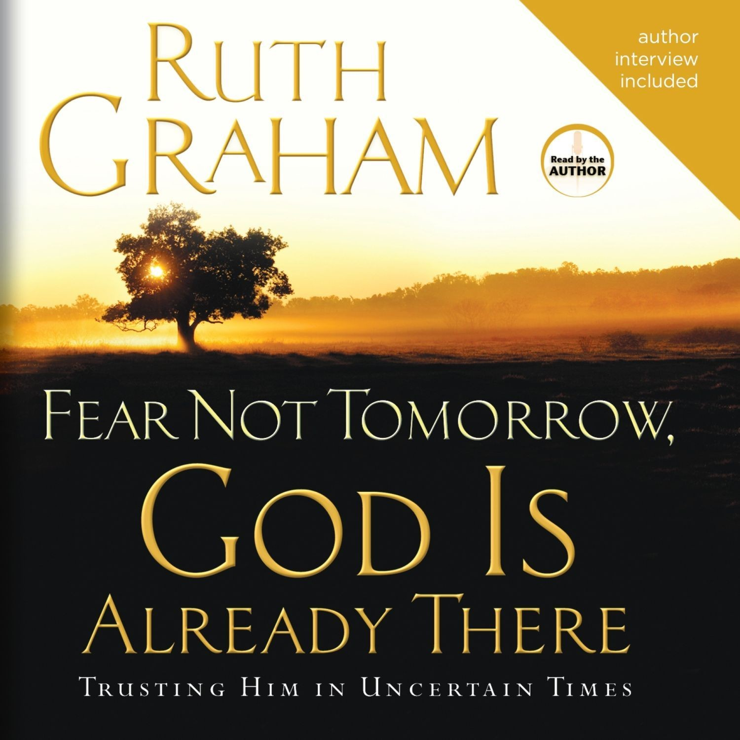 Printable Fear Not Tomorrow, God Is Already There: Trusting Him in Uncertain Times Audiobook Cover Art