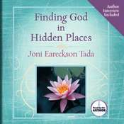 Finding God in Hidden Places Audiobook, by Joni Eareckson Tada