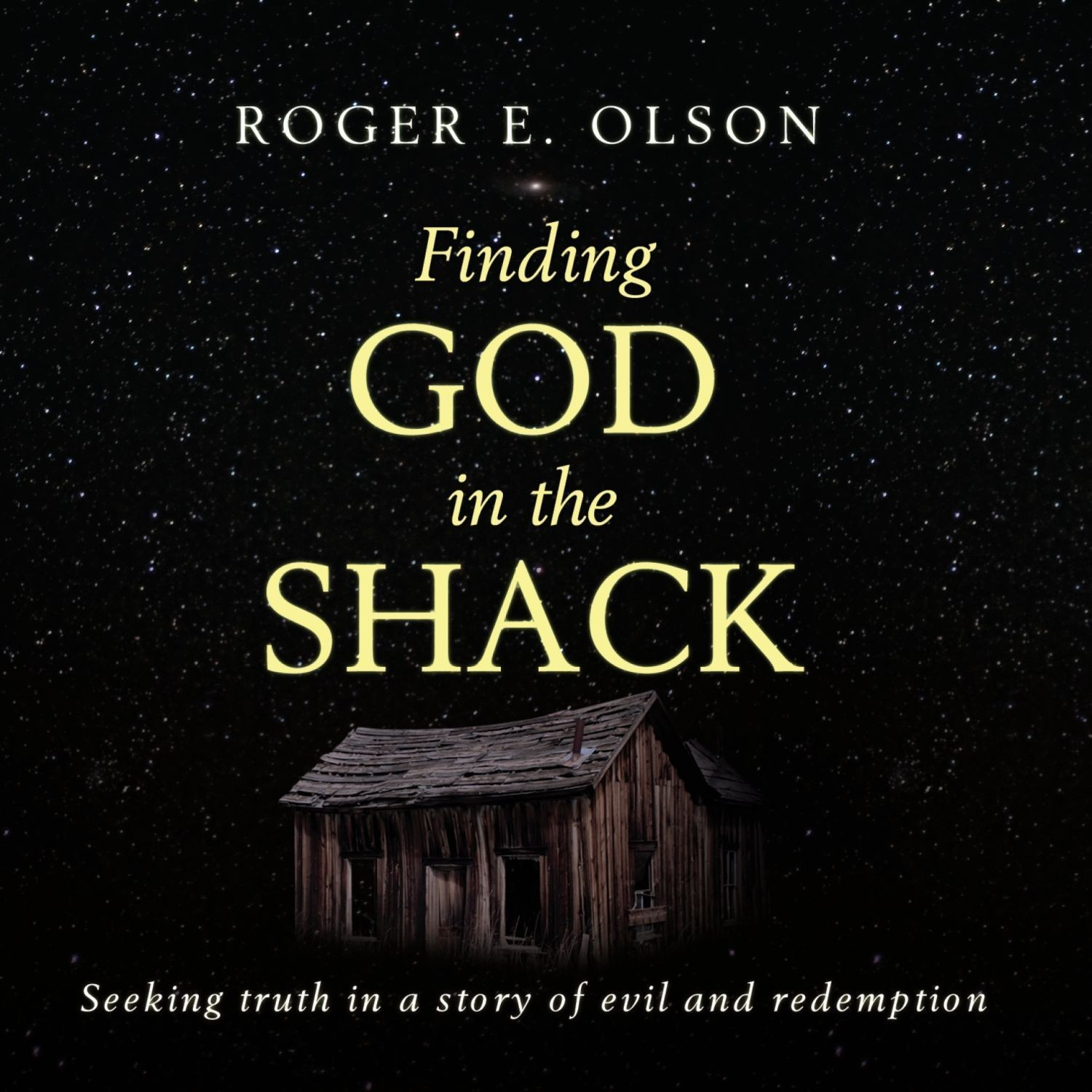 Printable Finding God in the Shack: Seeking Truth in a Story of Evil and Redemption Audiobook Cover Art