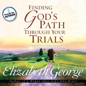Finding God's Path Through Your Trials: His Help for Every Difficulty You Face Audiobook, by Elizabeth George