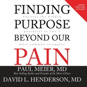 Finding Purpose beyond Our Pain: Uncover the Hidden Potential in Life's Most Common Struggles, by David L. Henderson, Paul Meier