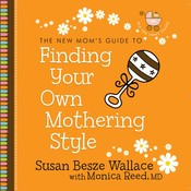 Finding Your Own Mothering Style Audiobook, by Susan Besze Wallace, Monica Reed