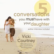 Five Conversations You Must Have with Your Daughter, by Vicki Courtney
