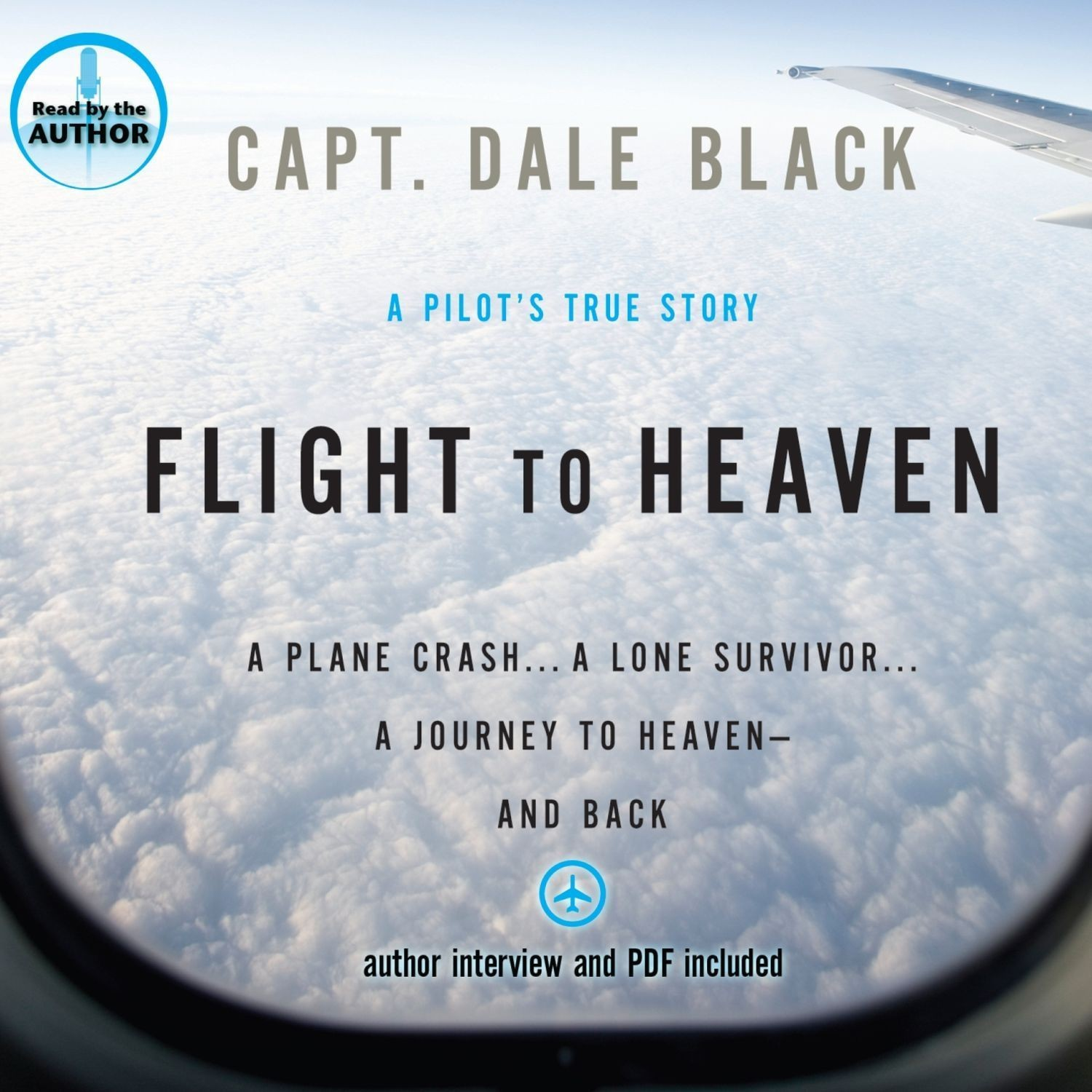 Printable Flight to Heaven: A Plane Crash, a Lone Survivor, a Journey to Heaven—and Back Audiobook Cover Art
