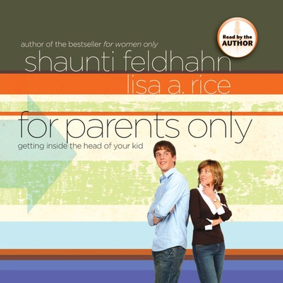 For Parents Only: Getting Inside the Head of Your Kid Audiobook, by
