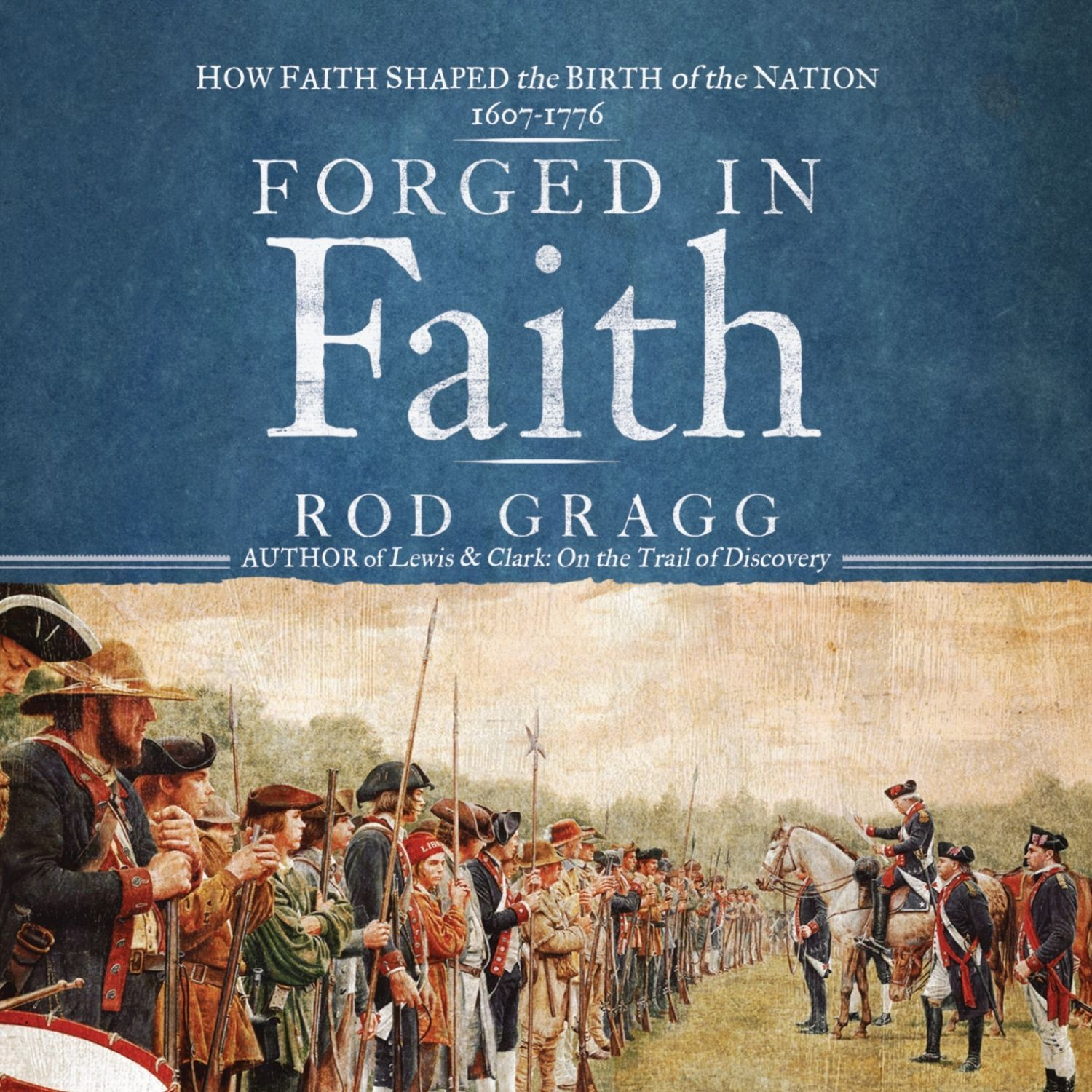 Printable Forged in Faith: How Faith Shaped the Birth of the Nation, 1607–1776 Audiobook Cover Art