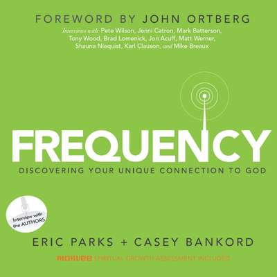 Frequency: Discovering Your Unique Connection to God Audiobook, by Eric Parks