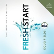 Fresh Start: Gods Invitation to a Great Life, by Doug Fields