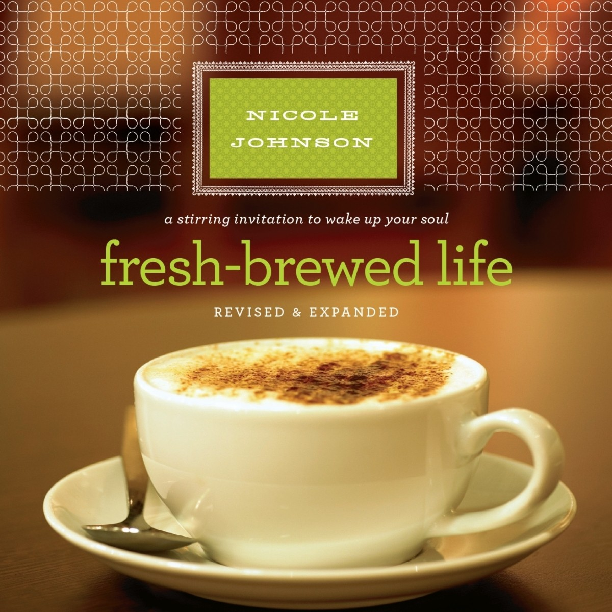 Printable Fresh-Brewed Life: A Stirring Invitation to Wake Up Your Soul Audiobook Cover Art