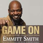 Game On: Find Your Purpose—Pursue Your Dream Audiobook, by Emmitt Smith