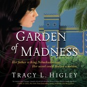 Garden of Madness Audiobook, by Tracy L. Higley