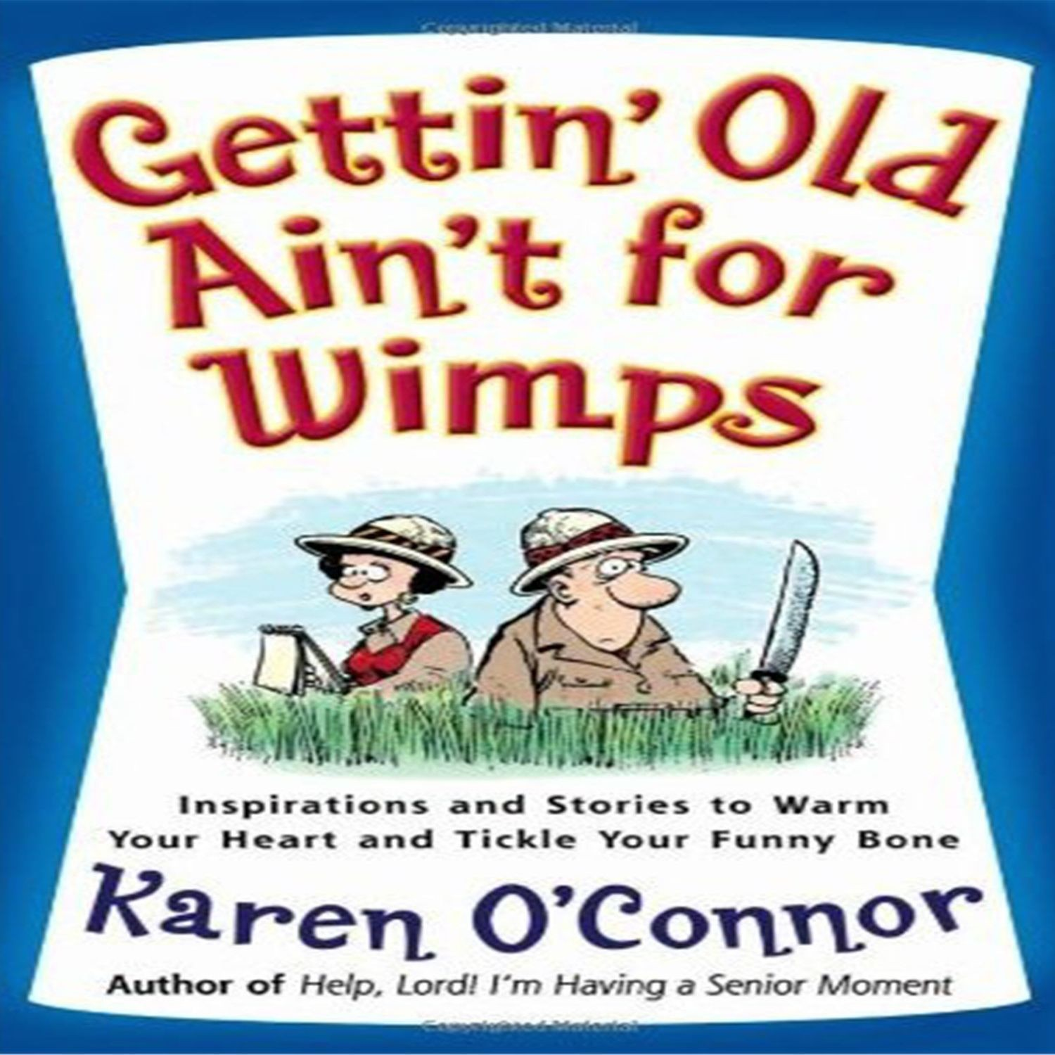 Printable Gettin' Old Ain't For Wimps: Inspirations and Stories to Warm Your Heart and Tickle Your Funny Bone Audiobook Cover Art