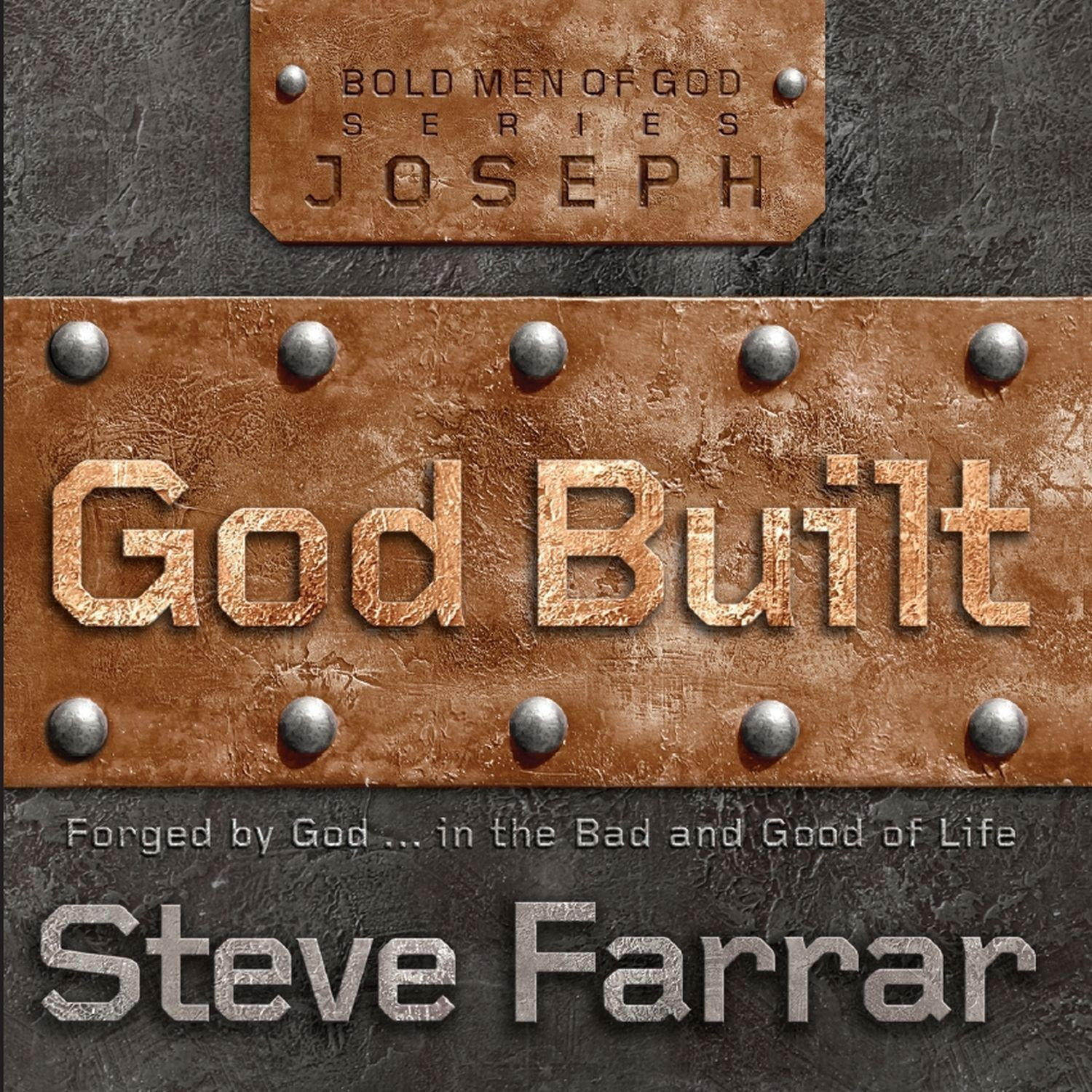 Printable God Built: Forged by God...in the Bad and Good of Life Audiobook Cover Art
