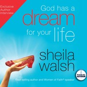 God Has a Dream for Your Life Audiobook, by Sheila Walsh