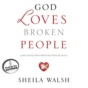 God Loves Broken People: And Those Who Pretend They're Not Audiobook, by Sheila Walsh