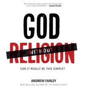 God without Religion: Can It Really Be This Simple?, by Andrew Farley