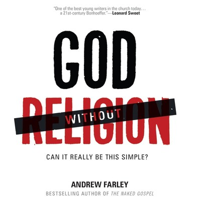 God without Religion: Can It Really Be This Simple? Audiobook, by Andrew Farley