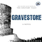 Gravestone: A Novel Audiobook, by Travis Thrasher