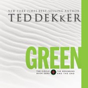 Green: The Beginning and the End Audiobook, by Ted Dekker