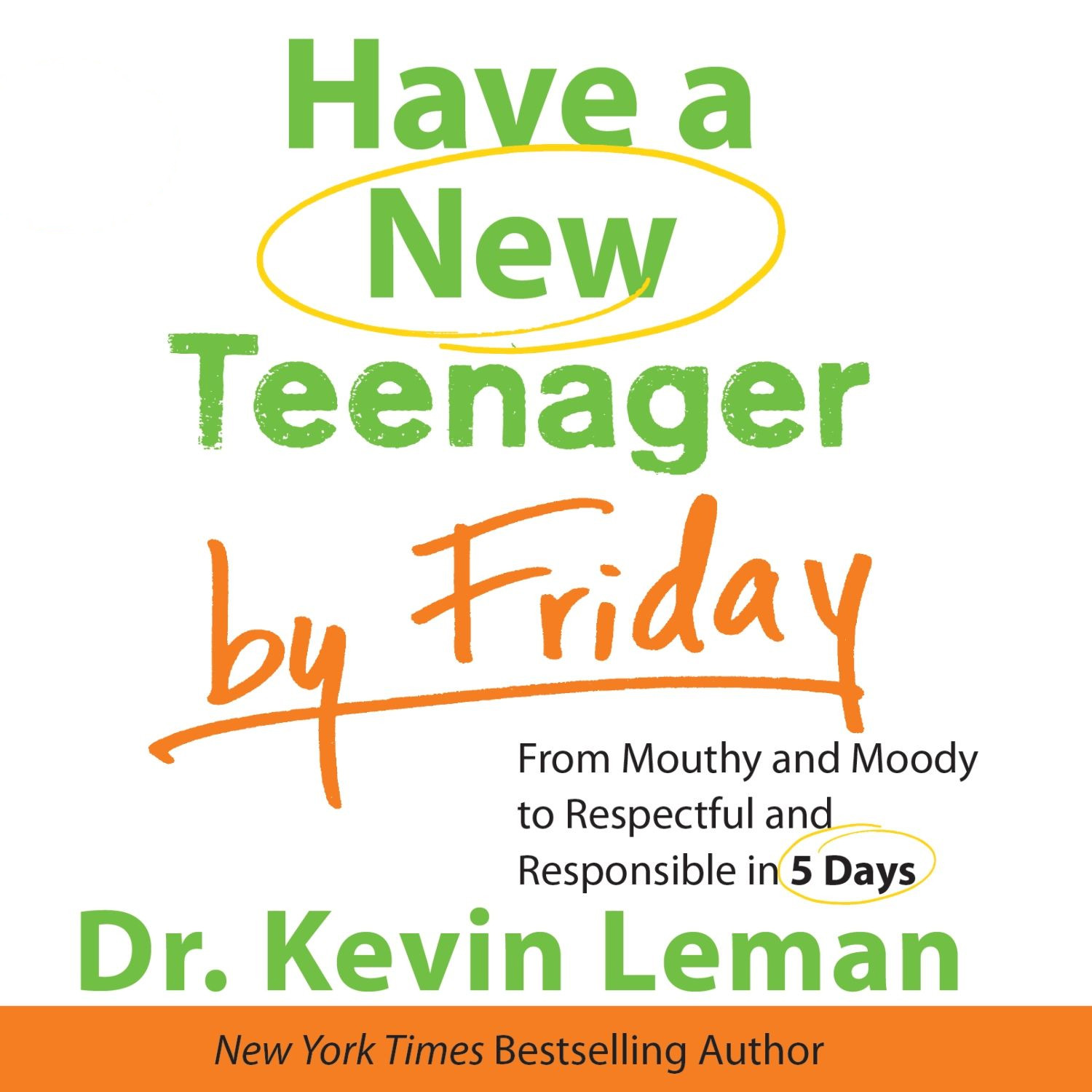 Printable Have a New Teenager by Friday: From Mouthy and Moody to Respectful and Responsible in 5 Days Audiobook Cover Art