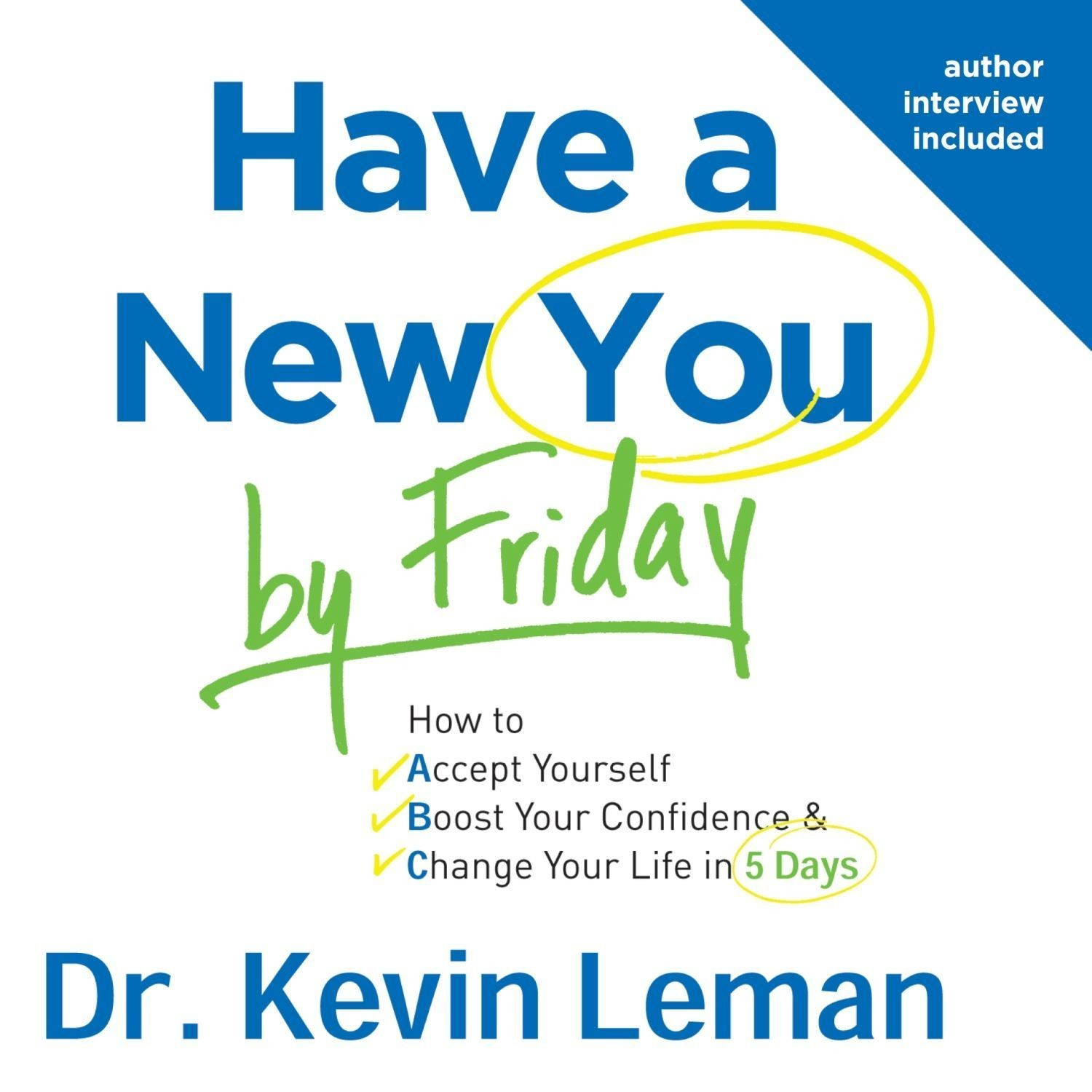 Printable Have a New You by Friday: How to Accept Yourself, Boost Your Confidence, and Change Your Life in 5 Days Audiobook Cover Art