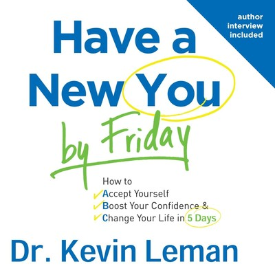 Have a New You by Friday: How to Accept Yourself, Boost Your Confidence & Change Your Life in 5 Days Audiobook, by