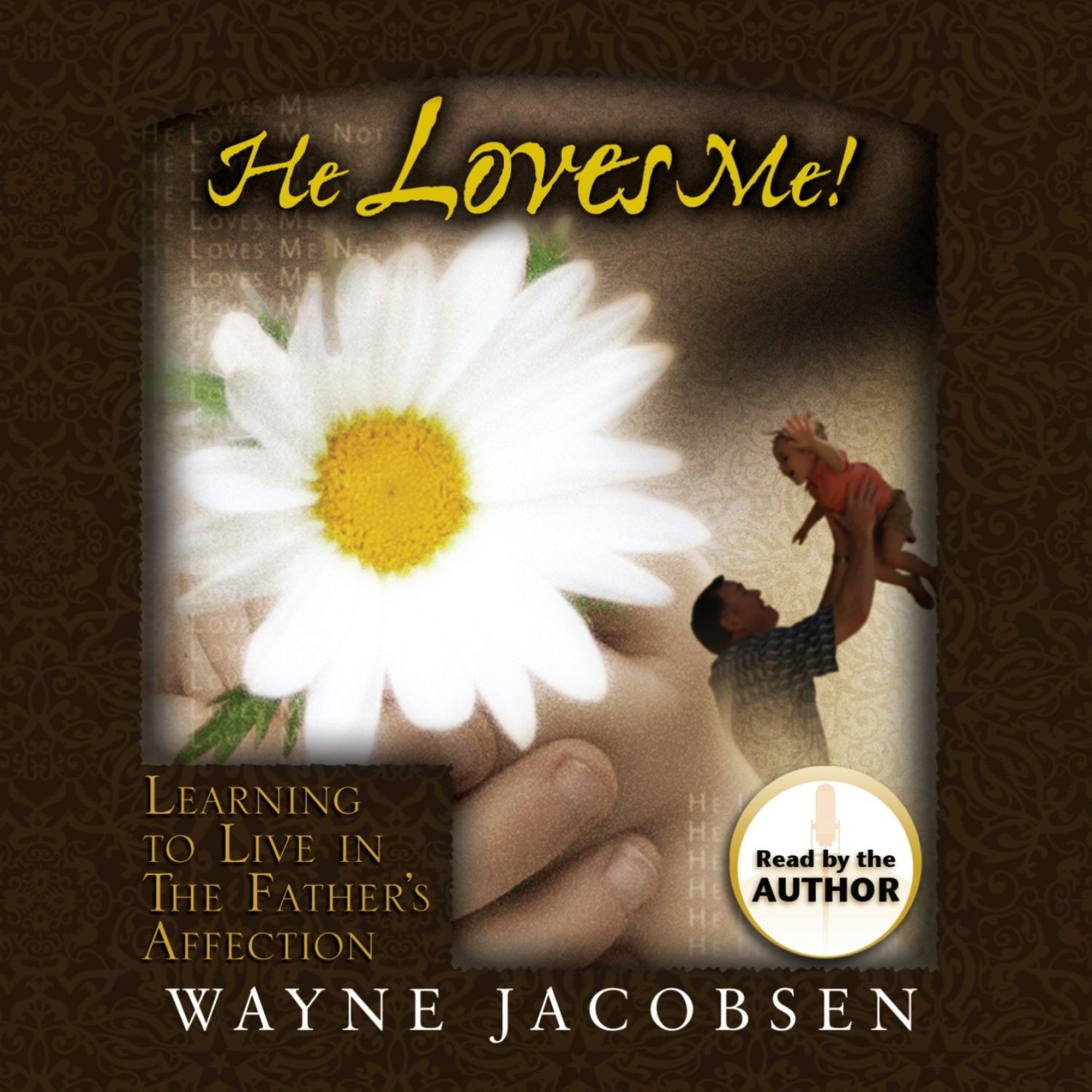 Printable He Loves Me!: Learning to Live in The Father's Affection Audiobook Cover Art