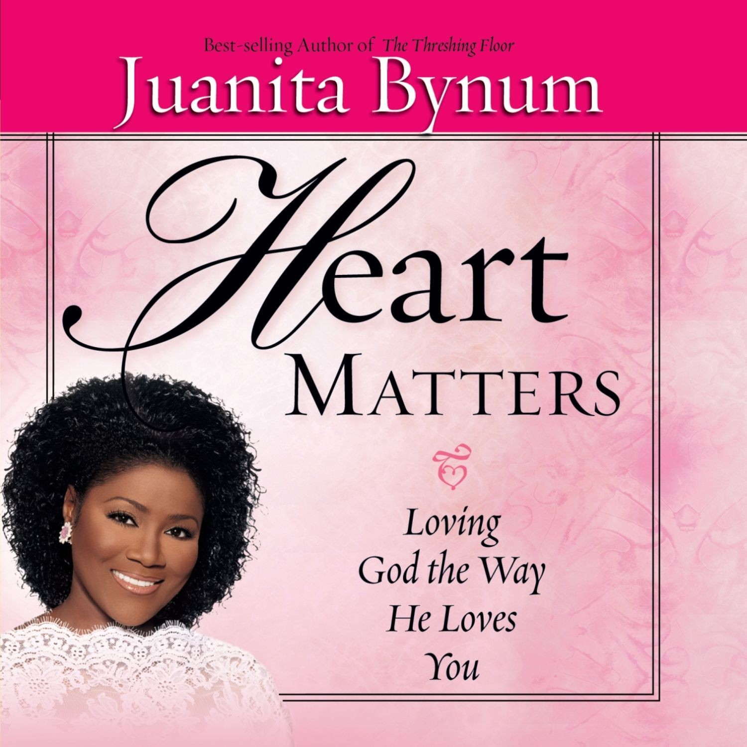 Printable Heart Matters: Loving God the Way He Loves You Audiobook Cover Art
