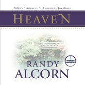 Heaven: Biblical Answers to Common Questions, by Randy Alcorn