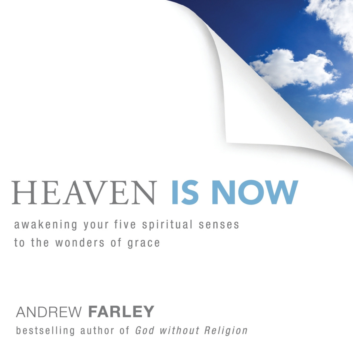 Printable Heaven Is Now: Awakening Your Five Spiritual Senses to the Wonders of Grace Audiobook Cover Art