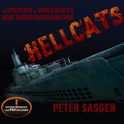 Hellcats: The Epic Story of World War IIs Most Daring Submarine Raid Audiobook, by