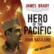 Hero of the Pacific: The Life of Marine Legend John Basilone Audiobook, by James Brady