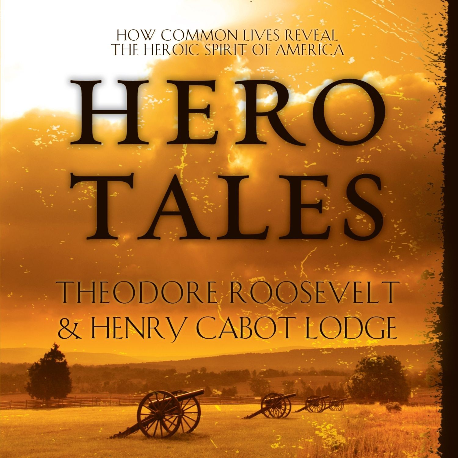 Printable Hero Tales: How Common Lives Reveal the Uncommon Genius of America Audiobook Cover Art