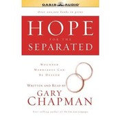 Hope for the Separated: Wounded Marriages Can Be Healed, by Gary D. Chapman, Gary Chapman