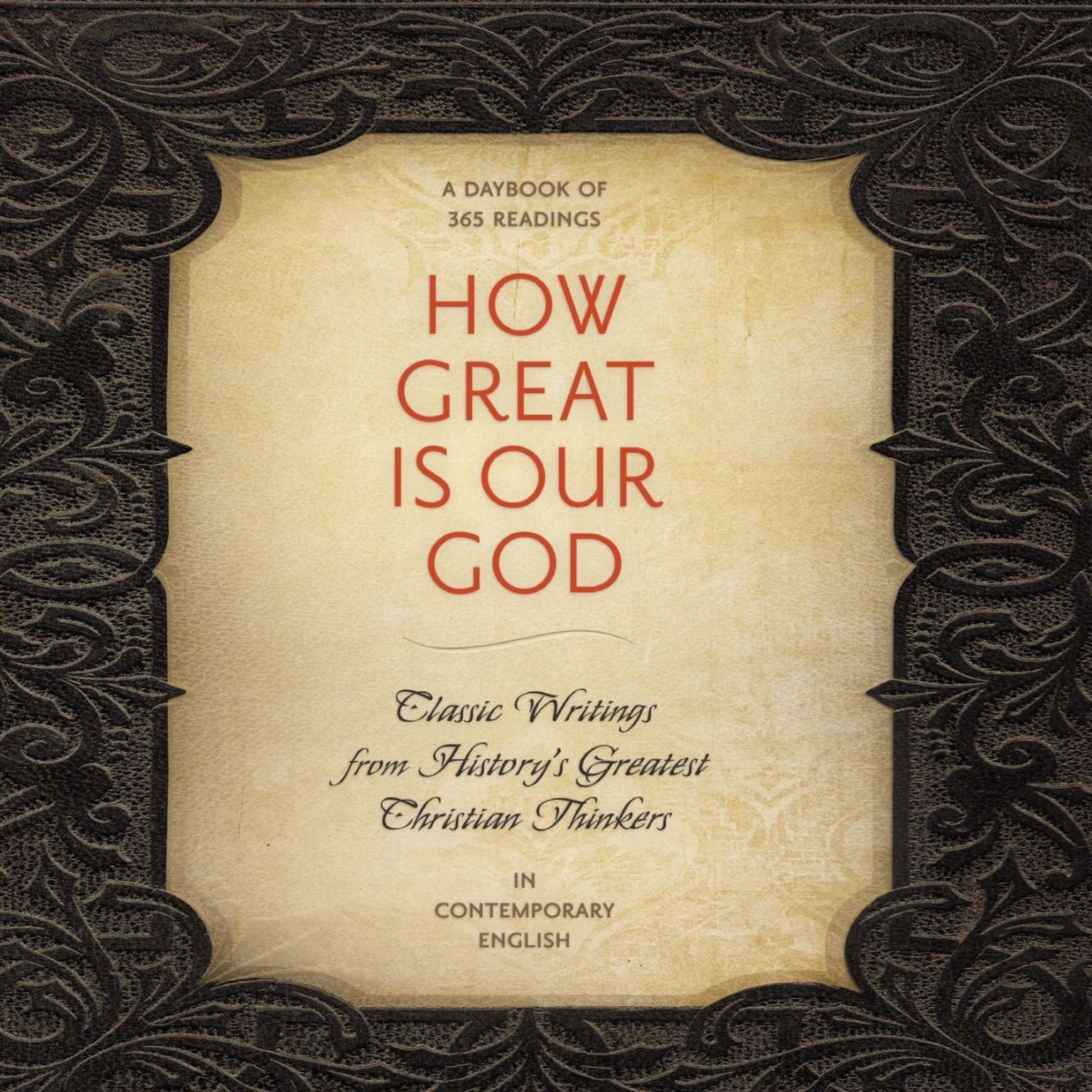 Printable How Great Is Our God: Classic Writings from History's Greatest Christian Thinkers in Contemporary Language Audiobook Cover Art