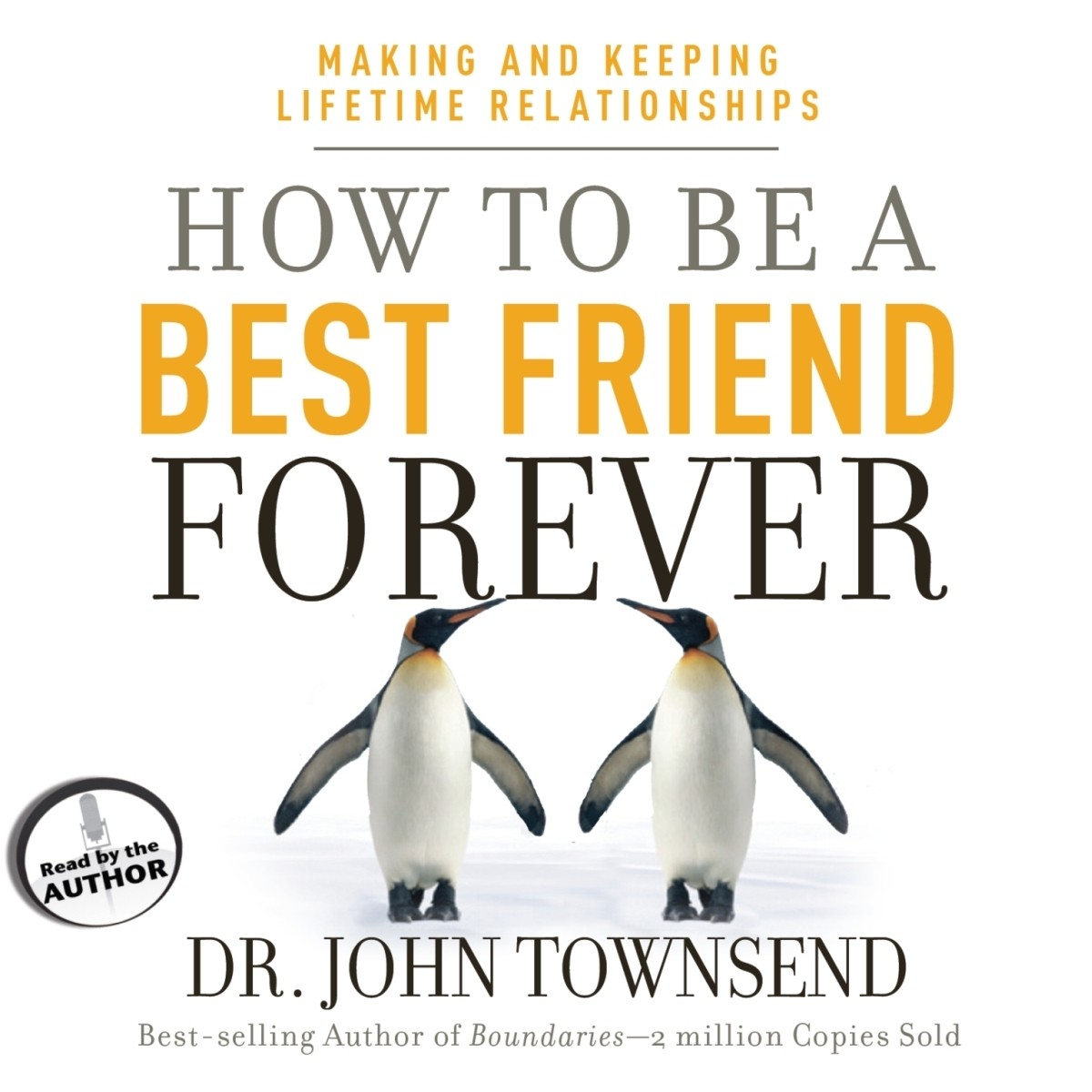 Printable How to Be a Best Friend Forever: Making and Keeping Lifetime Relationships Audiobook Cover Art