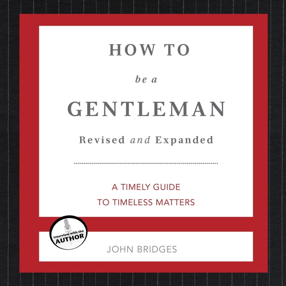 Printable How to Be a Gentleman: A Contemporary Guide to Common Courtesy Audiobook Cover Art