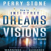 How to Interpret Dreams and Visions: Understanding God's Warnings and Guidance, by Perry Stone