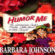 Humor Me, Im Your Mother!, by Barbara Johnson