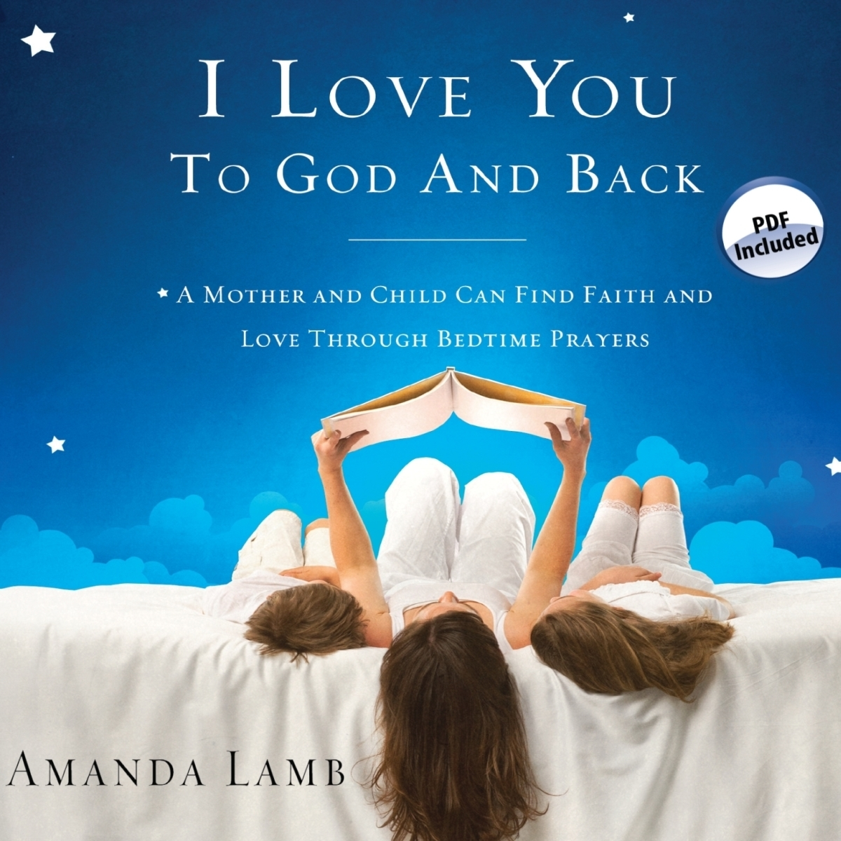 Printable I Love You to God and Back: A Mother and Child Can Find Faith and Love Through Bedtime Prayers Audiobook Cover Art