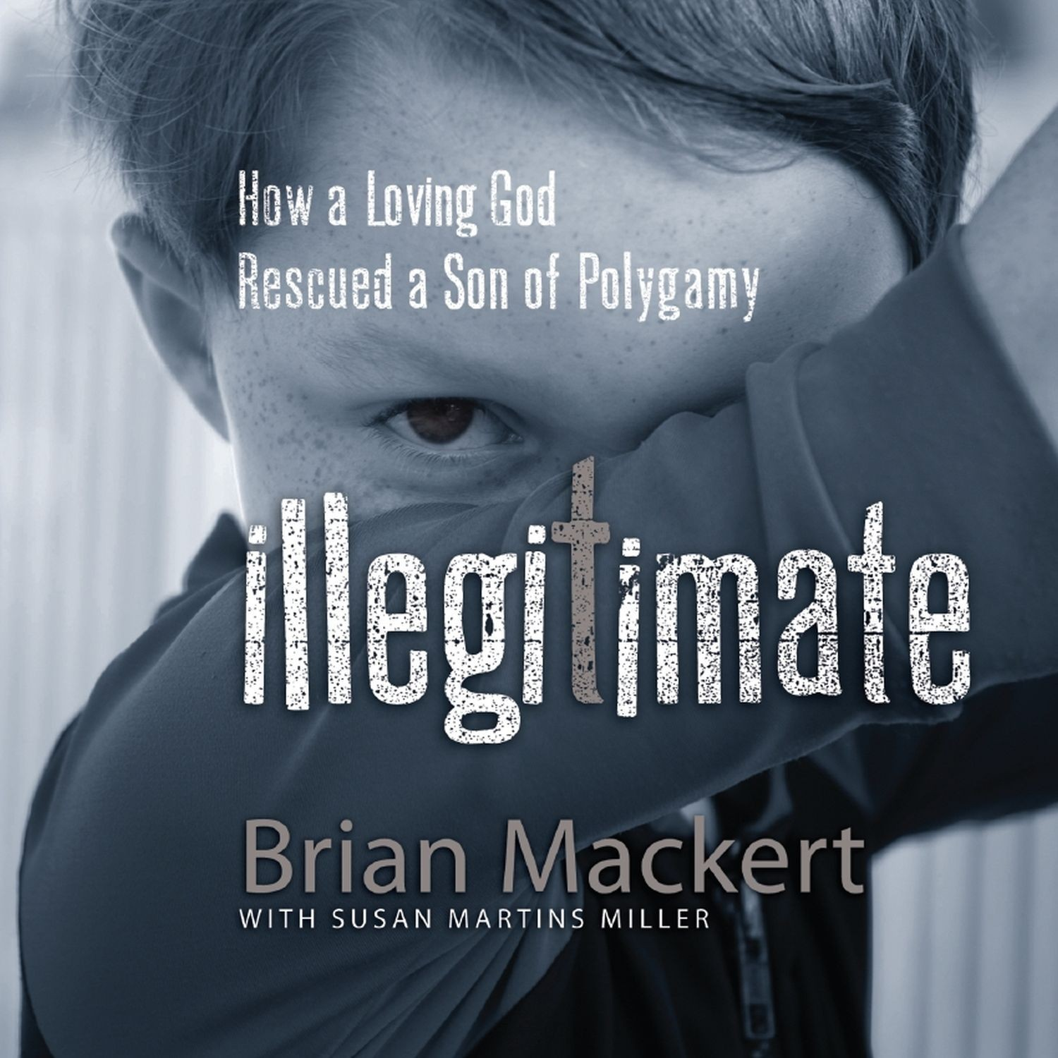 Printable Illegitimate: How a Loving God Rescued a Son of Polygamy Audiobook Cover Art