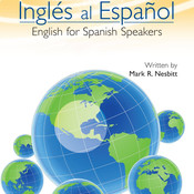 Inglés al Español: English for Spanish Speakers, by Mark R. Nesbitt
