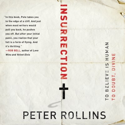 Insurrection: To Believe is Human To Doubt, Divine Audiobook, by Peter Rollins