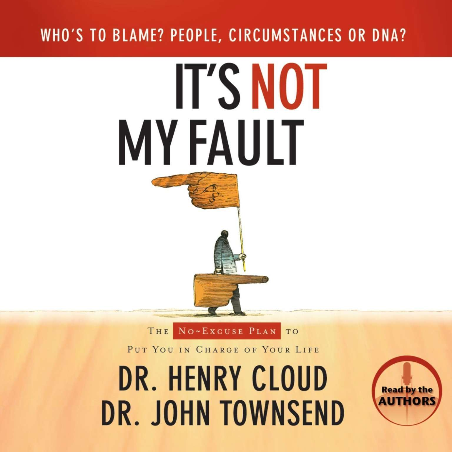 Printable It's Not My Fault: The No-Excuse Plan to Put You in Charge of Your Life Audiobook Cover Art