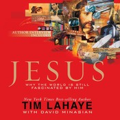 Jesus: Why the World Is Still Fascinated by Him, by Tim LaHaye, David Minasian