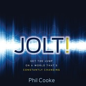 Jolt!: Get the Jump on a World That's Constantly Changing Audiobook, by Phil Cooke