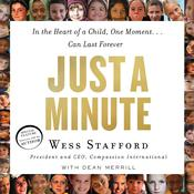 Just a Minute: In the Heart of a Child, One Moment… Can Last Forever Audiobook, by Wess Stafford, Dean Merrill